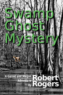 Robert G Roberts: Swamp Ghost Mystery